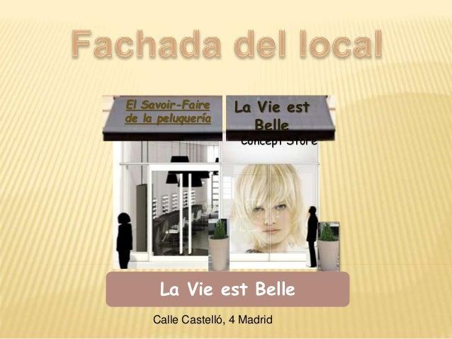 La Vie est Belle La Vie est Belle Concept Store El Savoir-Faire de la peluquería Calle Castelló, 4 Madrid