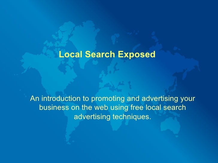 Local Search ExposedAn introduction to promoting and advertising your  business on the web using free local search        ...