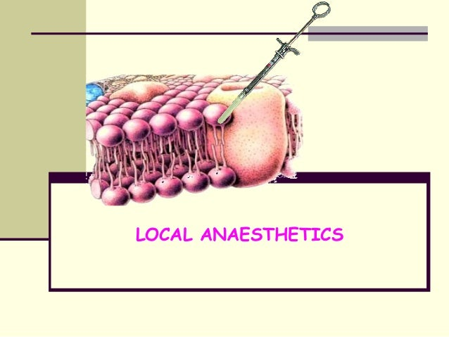 LOCAL ANAESTHETICS