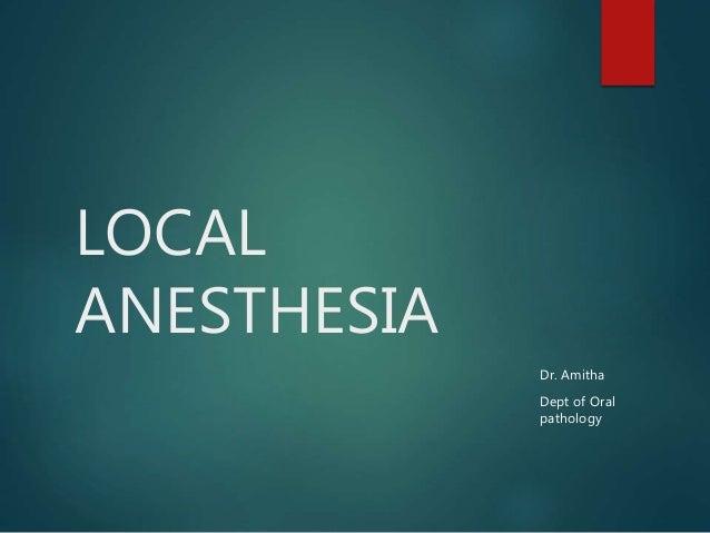 LOCAL ANESTHESIA Dr. Amitha Dept of Oral pathology