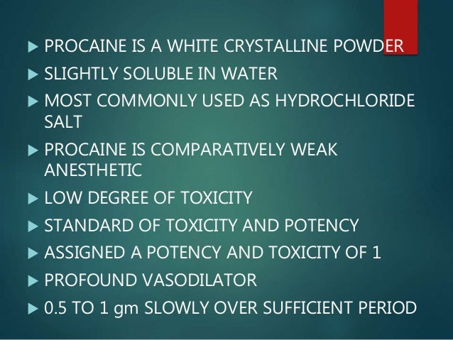 • PROCAINE IS HYDROLYZED TO PABA AND DIETHYLAMINOETHANOL WITHIN THE PLASMA • ONSET OF ANALGESIA DEPENDS ON THE CONCENTRATI...