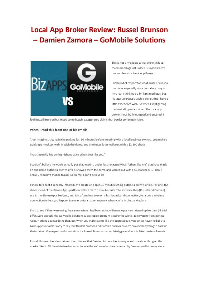 Local App Broker Review: Russel Brunson– Damien Zamora – GoMobile SolutionsThis is not a hyped up sales review, in fact Ir...