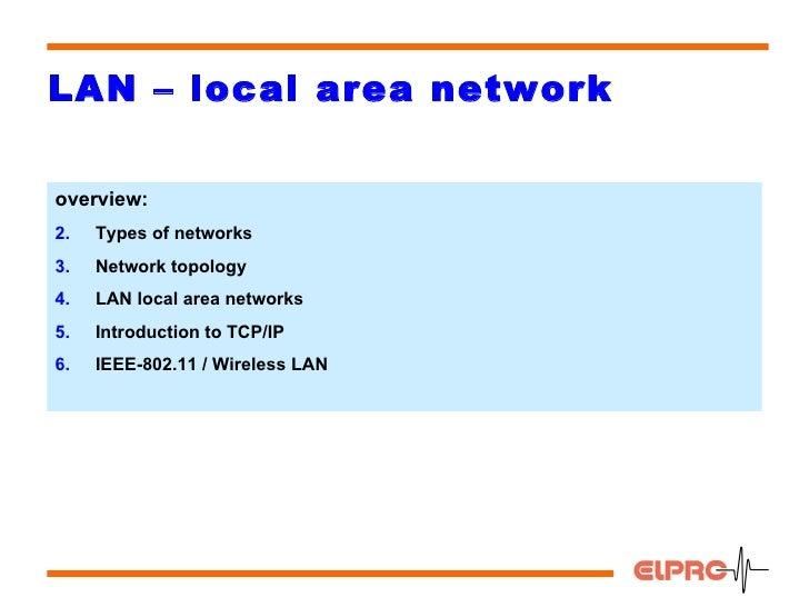 LAN – local area network <ul><li>overview: </li></ul><ul><li>Types of networks </li></ul><ul><li>Network topology </li></u...