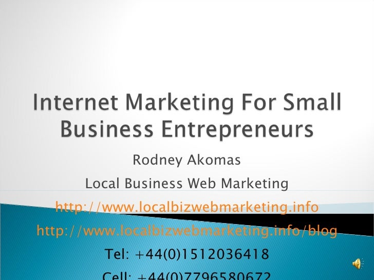 Rodney Akomas Local Business Web Marketing http://www.localbizwebmarketing.info http://www.localbizwebmarketing.info/blog ...
