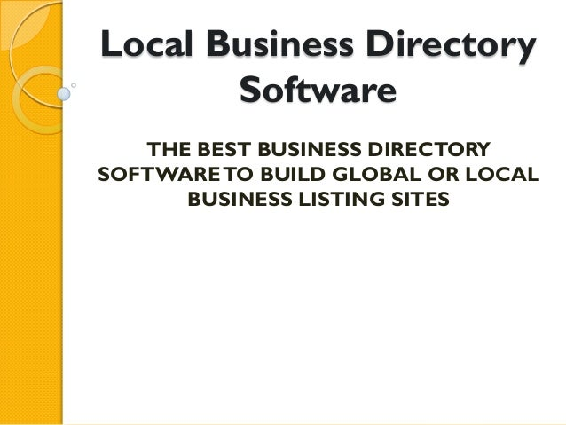 Local Business Directory       Software   THE BEST BUSINESS DIRECTORYSOFTWARE TO BUILD GLOBAL OR LOCAL      BUSINESS LISTI...
