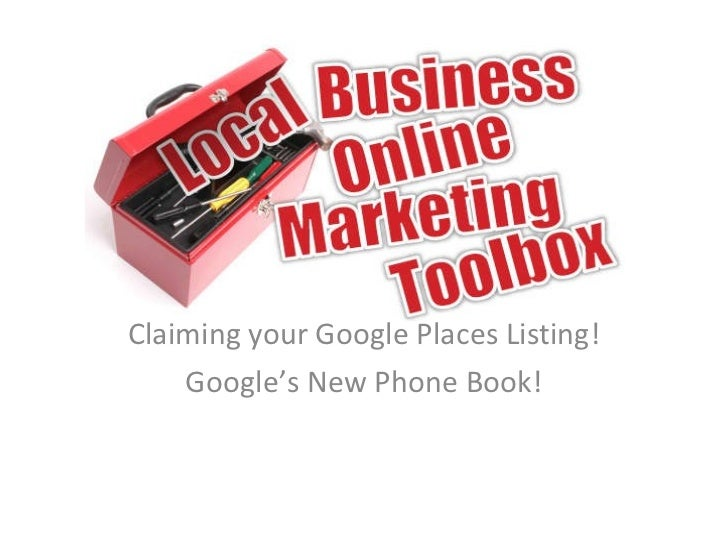 Claiming your Google Places Listing! Google's New Phone Book!