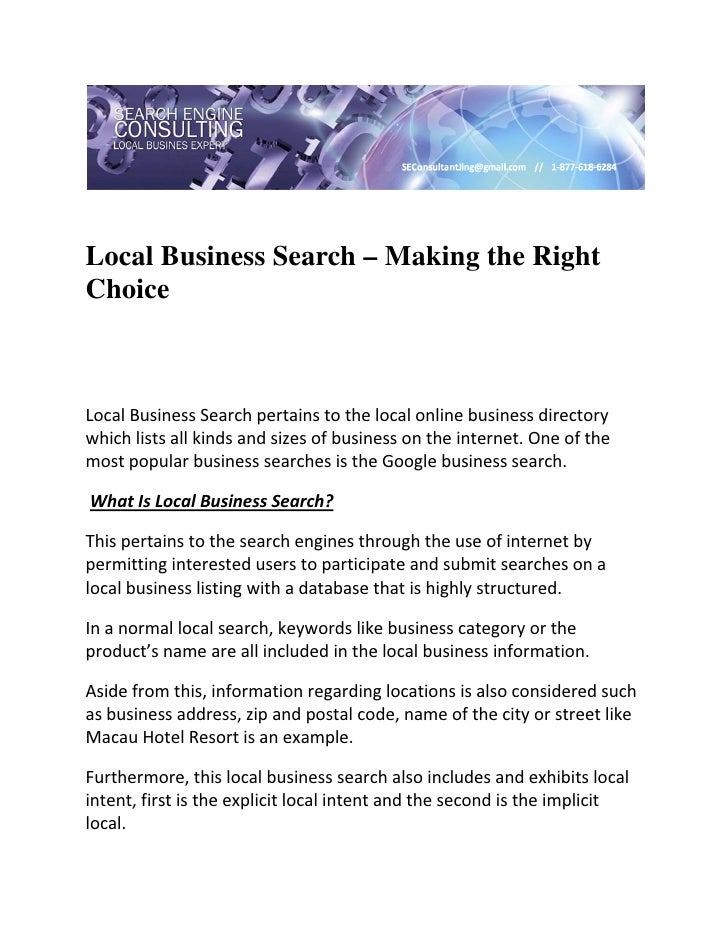 Local Business Search – Making the RightChoice  Local Business Search pertains to the local online business directory wh...