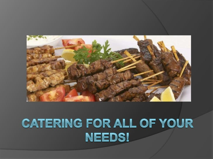 Catering for all of your needs!<br />