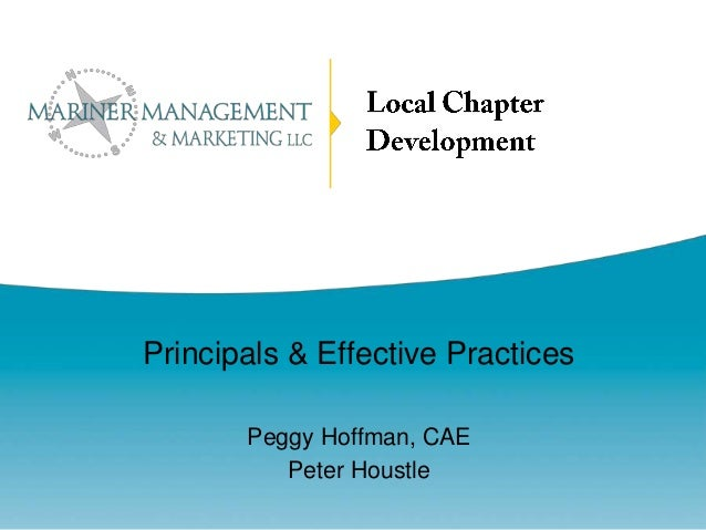 Principals & Effective Practices Peggy Hoffman, CAE Peter Houstle