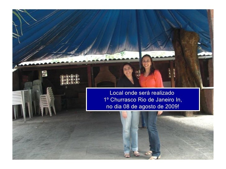 Local onde será realizado 1º Churrasco Rio de Janeiro In,  no dia 08 de agosto de 2009!