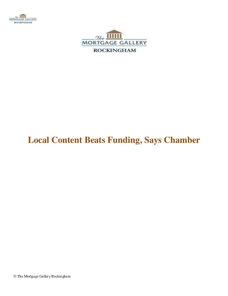 Local Content Beats Funding, Says Chamber© The Mortgage Gallery Rockingham