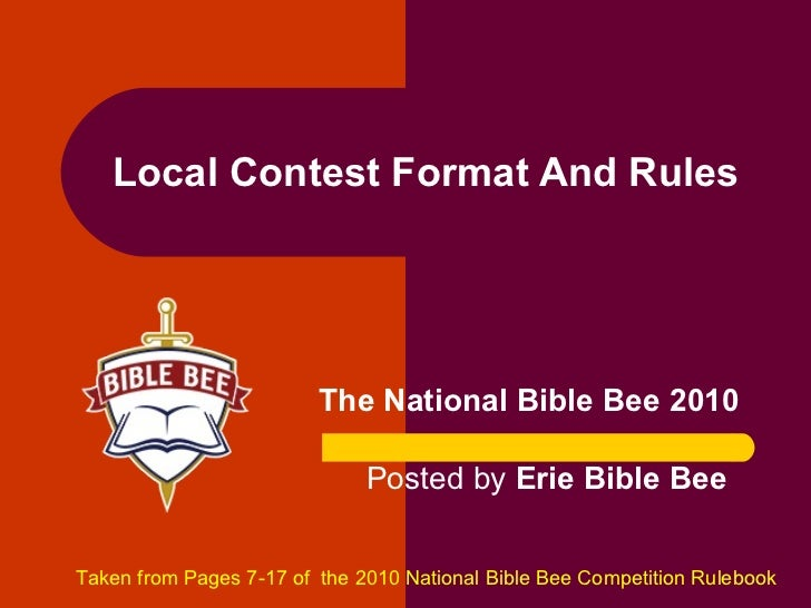 Local Contest Format And Rules The National Bible Bee 2010 Taken from Pages 7-17 of  the 2010 National Bible Bee Competiti...