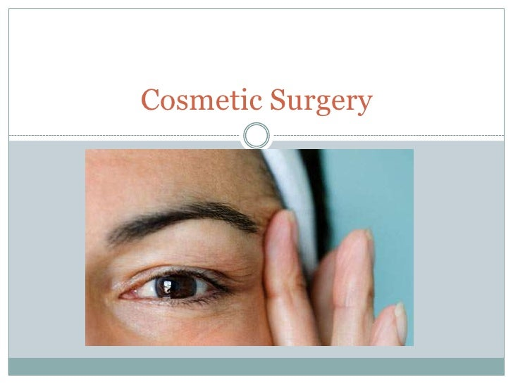 Cosmetic Surgery<br />