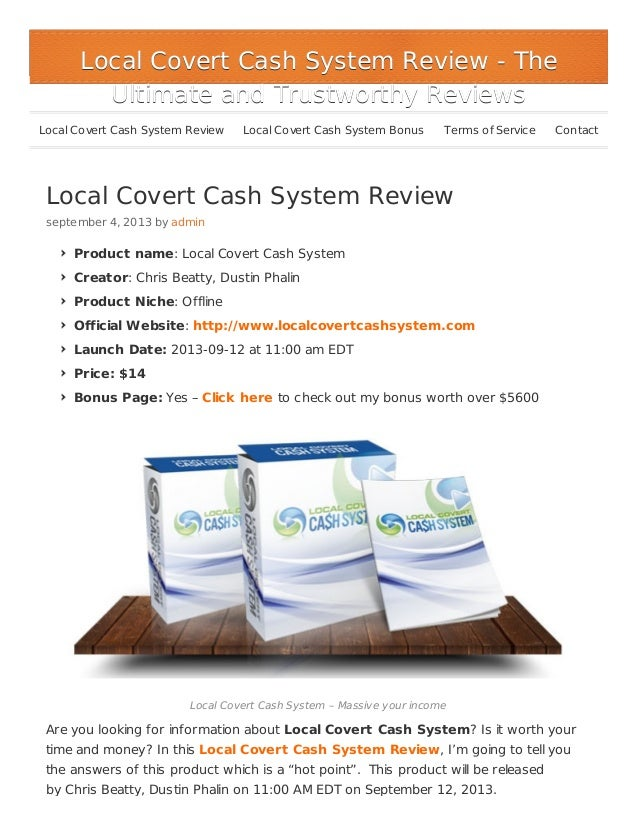 Local Covert Cash System Review september 4, 2013 by admin Product name: Local Covert Cash System Creator: Chris Beatty, D...