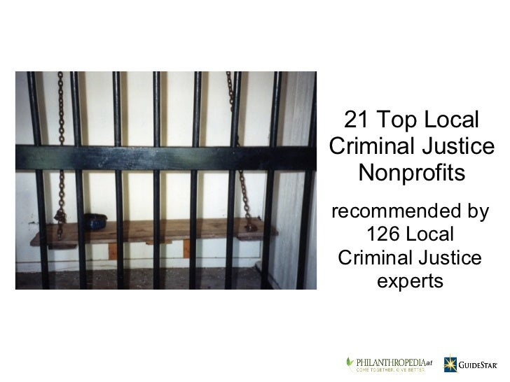 recommended by 126 Local Criminal Justice experts 21 Top Local Criminal Justice Nonprofits    at