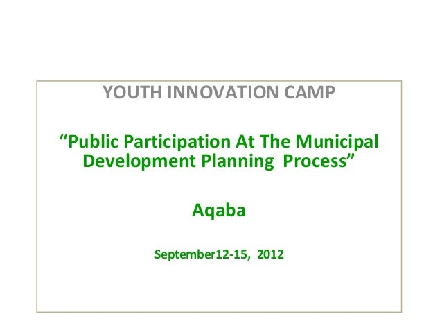 """YOUTH INNOVATION CAMP""""Public Participation At The Municipal  Development Planning Process""""                Aqaba           ..."""
