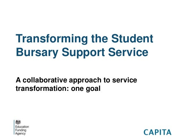 Transforming the Student Bursary Support Service A collaborative approach to service transformation: one goal