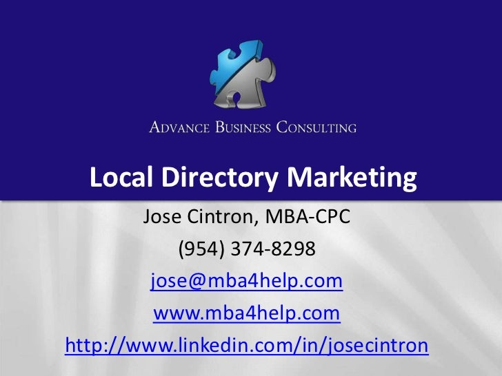 Local Directory Marketing        Jose Cintron, MBA-CPC            (954) 374-8298         jose@mba4help.com         www.mba...
