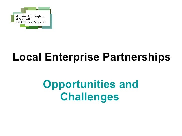 Local Enterprise Partnerships Opportunities and Challenges
