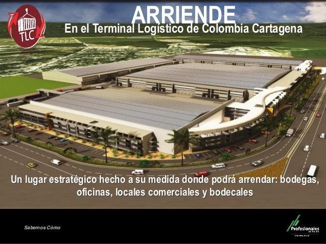 Sabemos Cómo  ARRIENDE En el Terminal Logístico de Colombia Cartagena  Un lugar estratégico hecho a su medida donde podrá ...