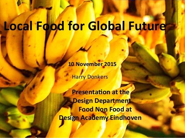 Local  Food  for  Global  Future                                          ...