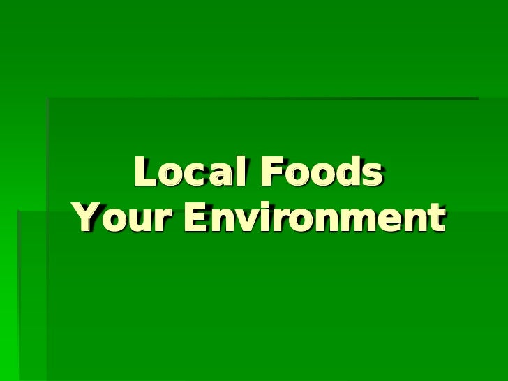 Local FoodsYour Environment
