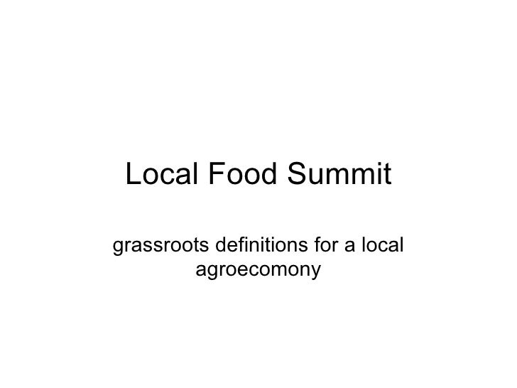 Local Food Summit grassroots definitions for a local agroecomony