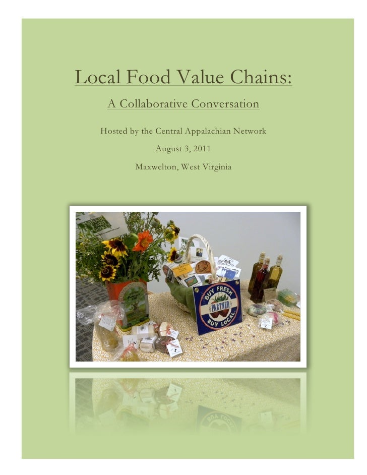 Local Food Value Chains:   A Collaborative Conversation  Hosted by the Central Appalachian Network               August 3,...