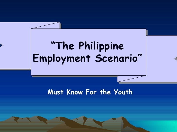 """""""The PhilippineEmployment Scenario""""  Must Know For the Youth"""