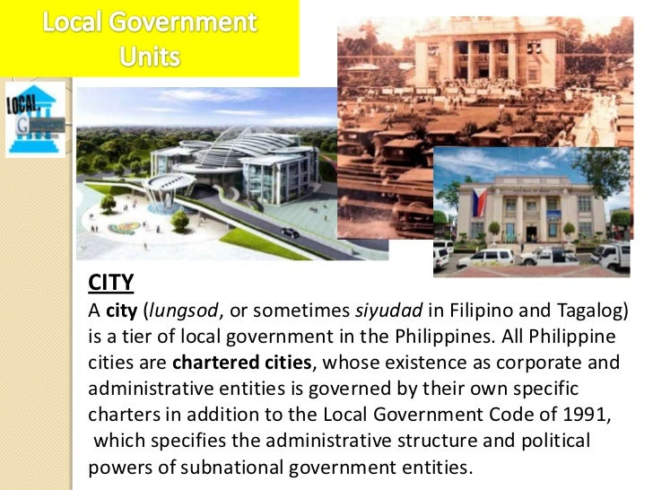 ClassificationThe Local Government Code of 1991 (Republic Act No. 7160)classifies all cities into one of three categories:...