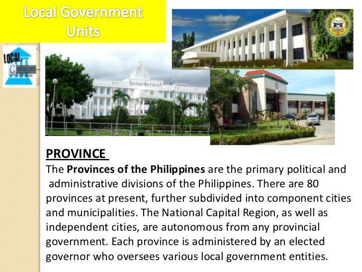 SEC. 459. Role of the Province. –The province, composed of a cluster of municipalities, ormunicipalities and component cit...