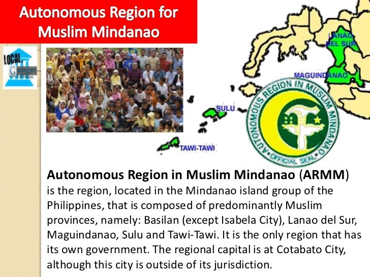 Establishment of the ARMMThe Autonomous Region of Muslim Mindanao region was firstcreated on August 1, 1989 through Republ...