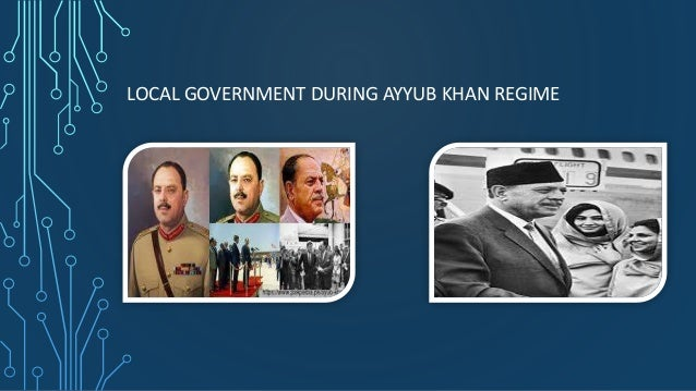 LOCAL GOVERNMENT DURING AYYUB KHAN REGIME
