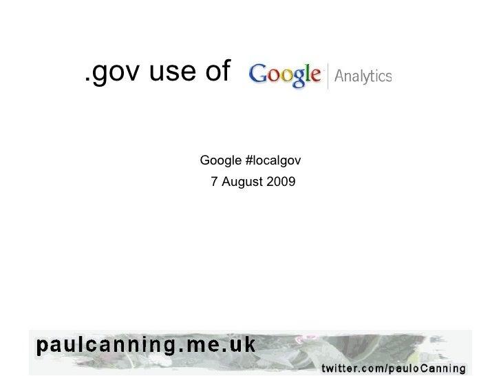 .gov use of e Analytics   Google #localgov  7 August 2009
