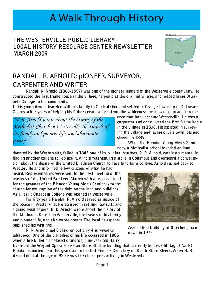 A Walk Through HistoryTHE WESTERVILLE PUBLIC LIBRARYLOCAL HISTORY RESOURCE CENTER NEWSLETTERMARCH 2009RANDALL R. ARNOLD: p...