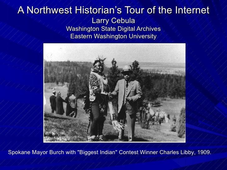 A Northwest Historian's Tour of the Internet                               Larry Cebula                     Washington Sta...