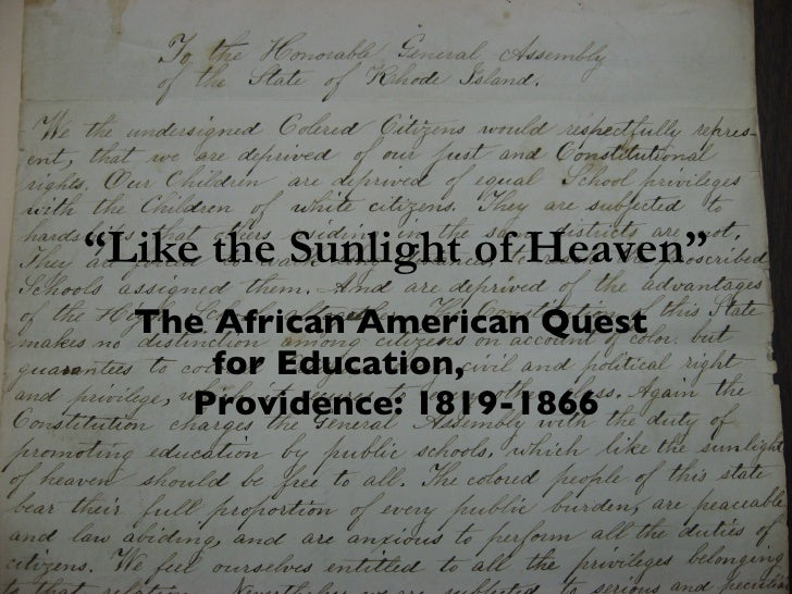 """"""" Like the Sunlight of Heaven"""" The African American Quest  for Education,  Providence: 1819-1866"""