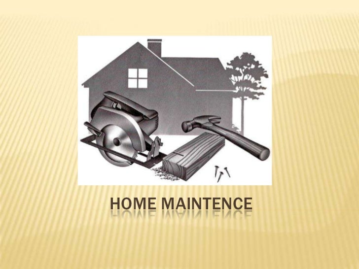 Home Maintence<br />