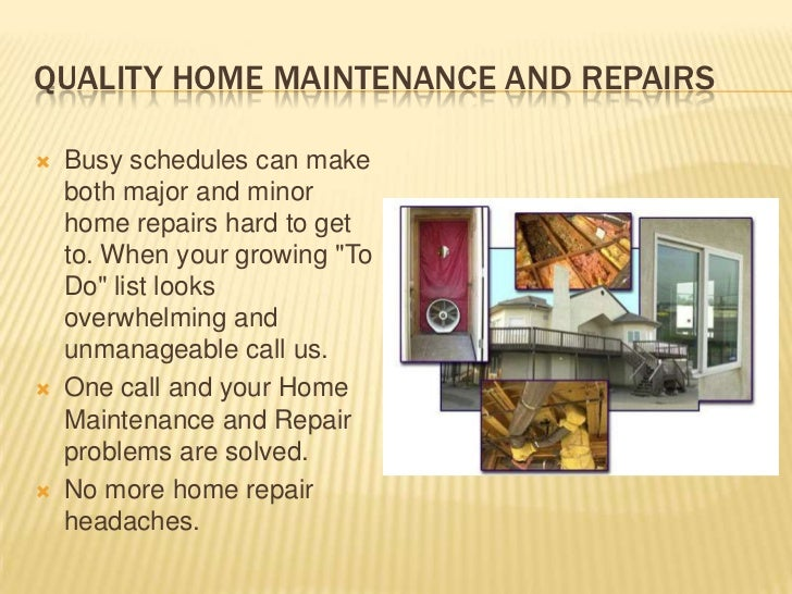 Quality Home Maintenance and Repairs<br />Busy schedules can make both major and minor home repairs hard to get to. When y...