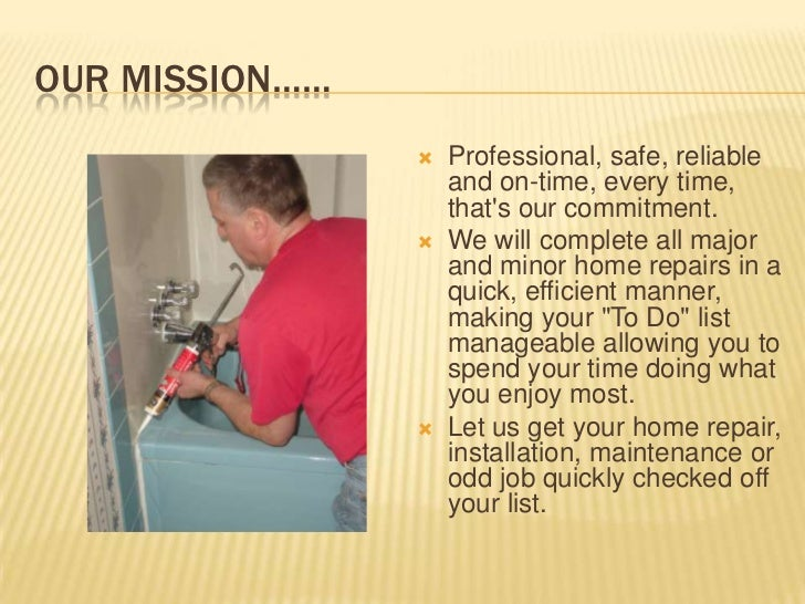 Our mission……<br />Professional, safe, reliable and on-time, every time, that's our commitment. <br />We will complete all...