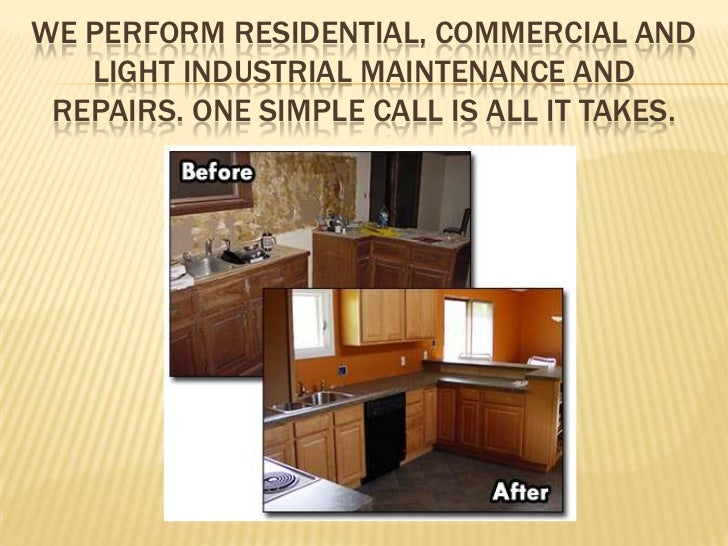 We perform residential, commercial and light industrial Maintenance and Repairs. One simple call is all it takes. <br />