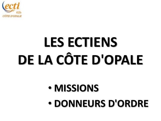 LES ECTIENSDE LA CÔTE DOPALE    • MISSIONS    • DONNEURS DORDRE