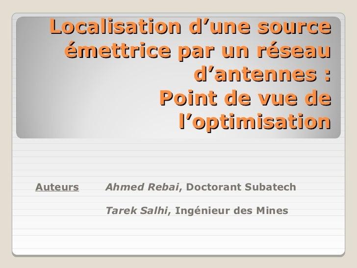 Localisation d'une source   émettrice par un réseau                d'antennes :            Point de vue de              l'...