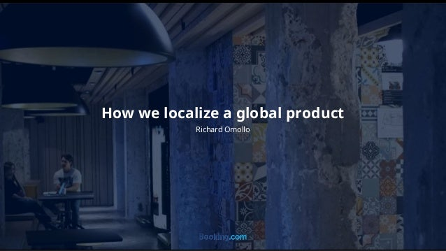 Richard Omollo How we localize a global product