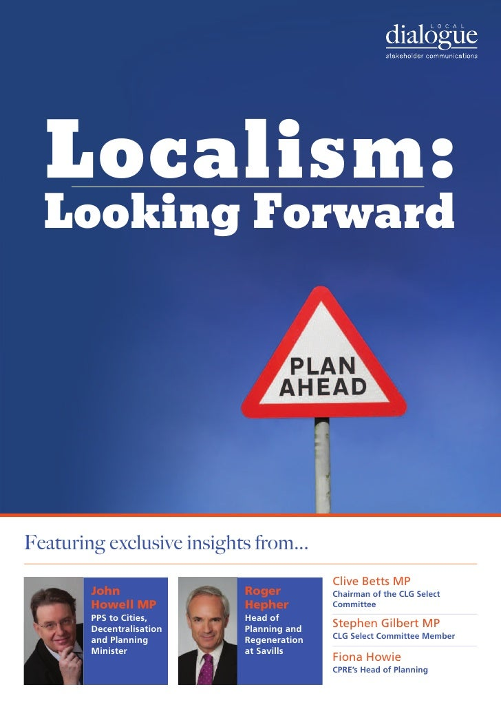 Localism:  Looking ForwardFeaturing exclusive insights from...                                          Clive Betts MP    ...