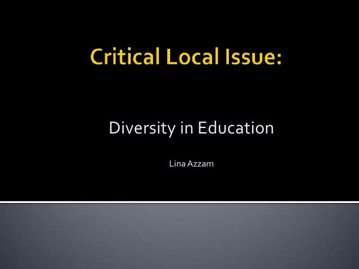 in <br />Education<br />Critical Issue<br />    Lina Azzam<br />