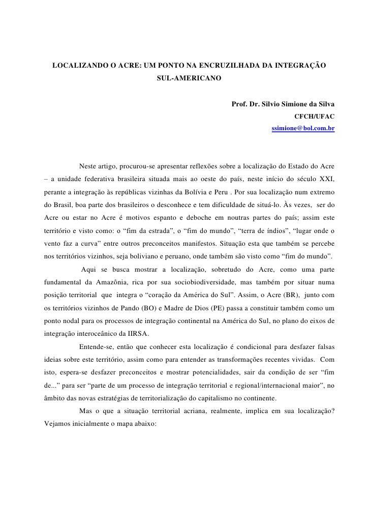 LOCALIZANDO O ACRE: UM PONTO NA ENCRUZILHADA DA INTEGRAÇÃO                                      SUL-AMERICANO             ...