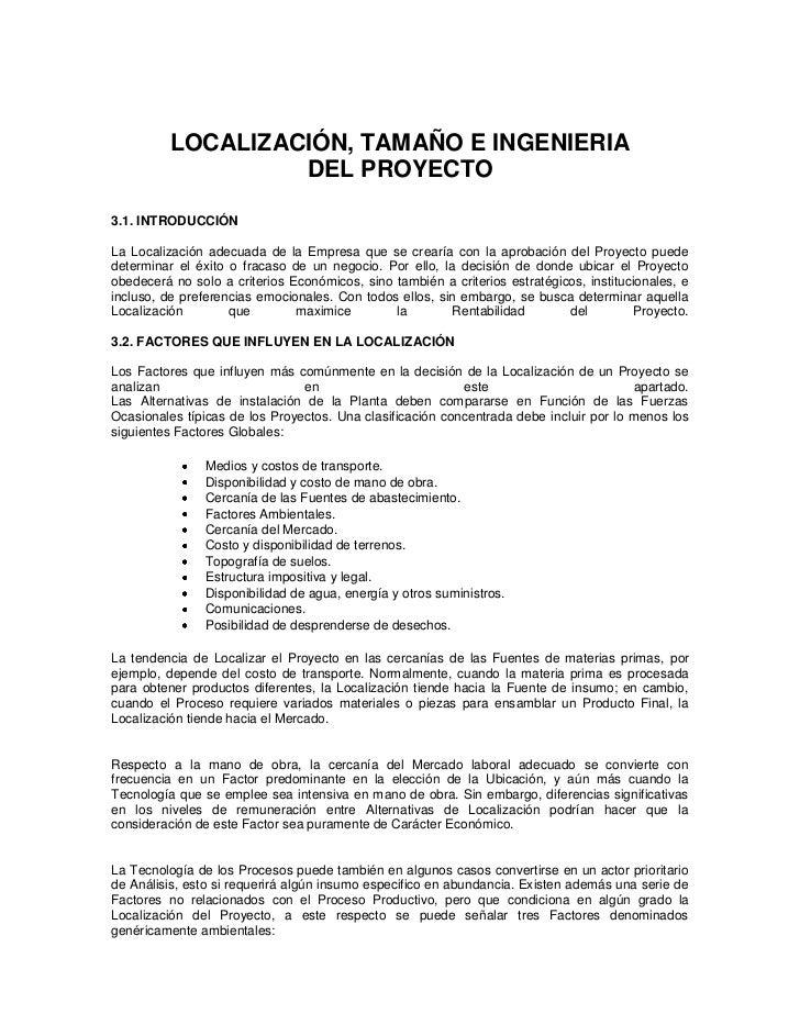 LOCALIZACIÓN, TAMAÑO E INGENIERIA                   DEL PROYECTO3.1. INTRODUCCIÓNLa Localización adecuada de la Empresa qu...