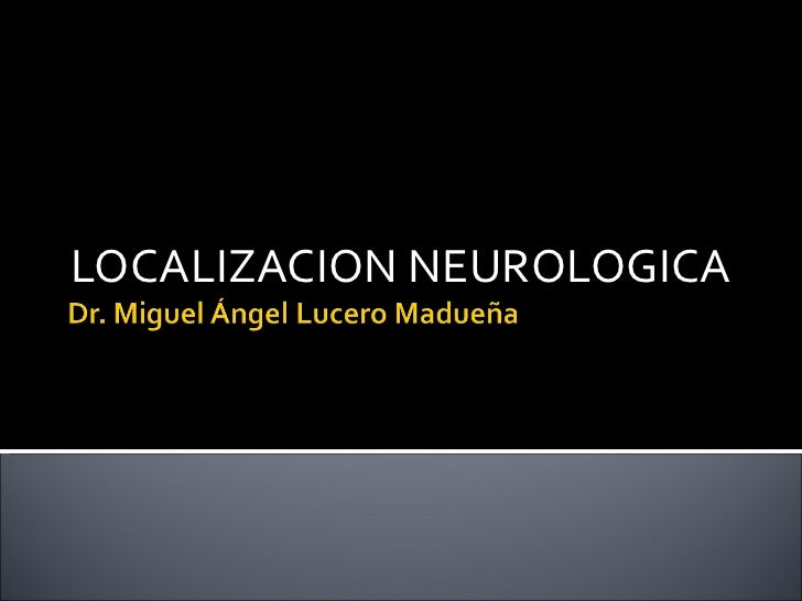 LOCALIZACION NEUROLOGICA