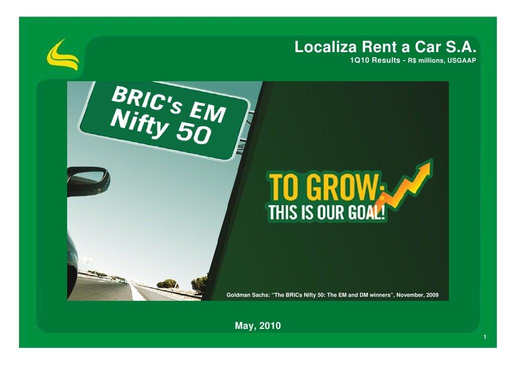 Localiza Rent a Car S.A.                                            1Q10 Results - R$ millions, USGAAP     Goldman Sachs: ...